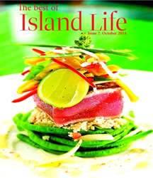The Best of Island Life - Issue 7 - October 2014 issue The Best of Island Life - Issue 7 - October 2014