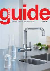 Designer Kitchen Furniture & Appliances Guide 2014/15 issue Designer Kitchen Furniture & Appliances Guide 2014/15