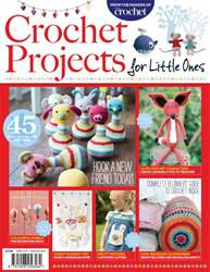 Crochet Projects For Little Ones issue Crochet Projects For Little Ones