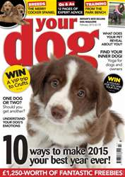 Your Dog Magazine February 2015 issue Your Dog Magazine February 2015