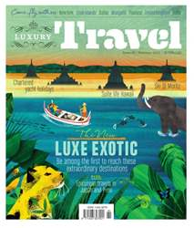 Luxury Travel issue 61 - Summer 2015 issue Luxury Travel issue 61 - Summer 2015