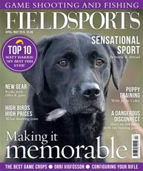 Fieldsports Magazine April/May 2015 issue Fieldsports Magazine April/May 2015
